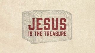 Jesus is the Treasure