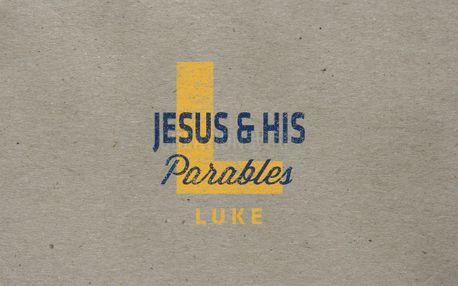 Luke - Jesus & His Parables (54146)