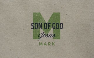 Mark - Son of God, Jesus
