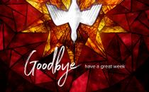 Pentecost Goodbye