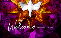 Pentecost Welcome