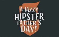 A Jazzy Hipster Father's Day