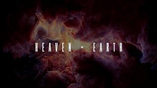 Heaven + Earth series opener