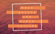 Heaven / Earth Collide Slides