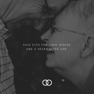 Have eyes for spouse
