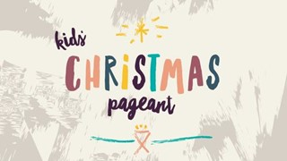 Kid's Christmas Pageant