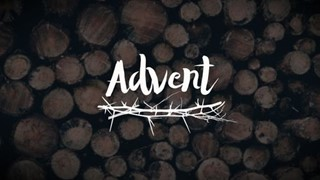Advent Series Video