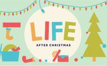 Life After Christmas