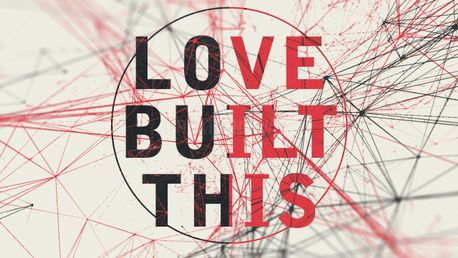 LOVE BUILT THIS (62821)