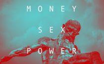 MONEY SEX POWER