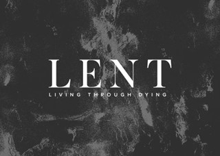 Lent: Living Through Dying