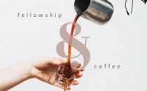 fellowship and coffee
