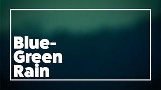 Blue-Green Rain