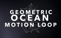 Geometric Ocean - Motion Loop