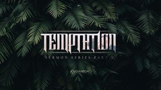 Temptation Sermon Series 4K