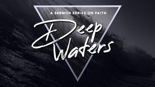 Deep Waters - Faith Series