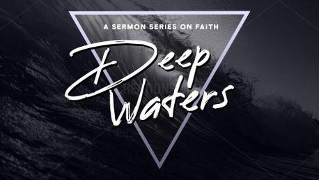 Deep Waters - Faith Series (69594)