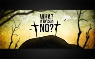 WHAT IF HE SAID NO?