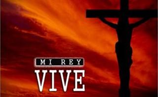 Mi Rey Vive
