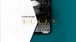 It's Better With Your Story