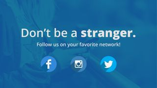 Don't be a stranger.