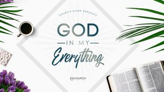 God In My Everything