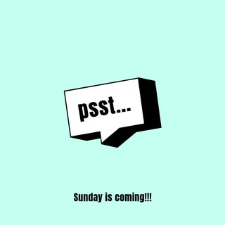 Sunday is coming