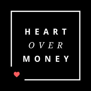 Heart over money