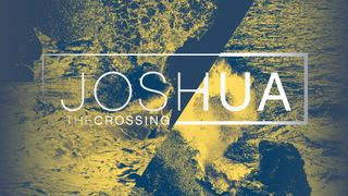 Joshua The Crossing