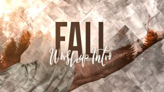 Fall Worship Intro