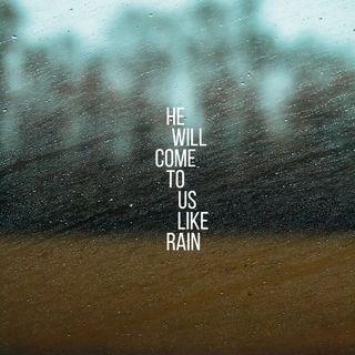 Come like rain