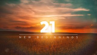 21 | New Beginnings