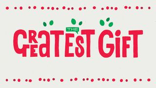 The Greatest Gift Slides