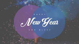 Happy New Year, God Bless