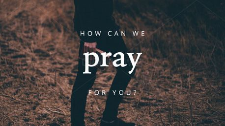 How can we pray for you? (75012)