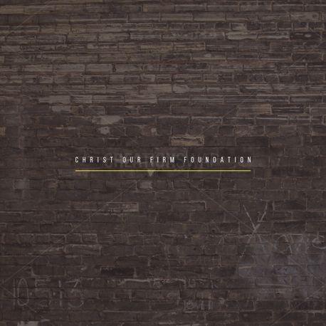 Christ Firm Foundation (75518)