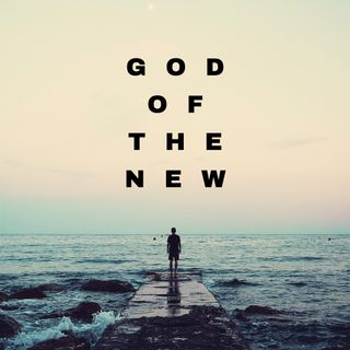 God of the new