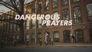 Dangerous Prayers Bumper