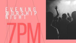 Evening Worship Night