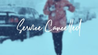 Service Cancelled or Delayed