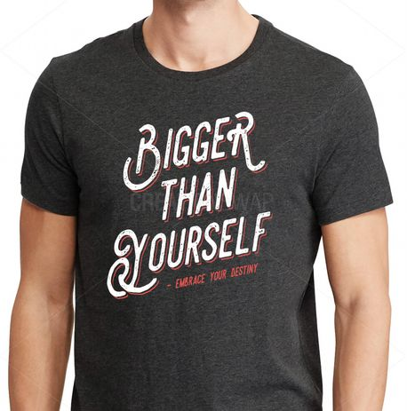 Bigger Than Yourself - Shirt (75904)