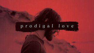 Prodigal Love