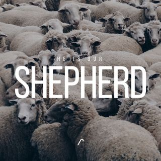 He is our Shepherd