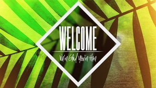 Palm Sunday (Welcome)
