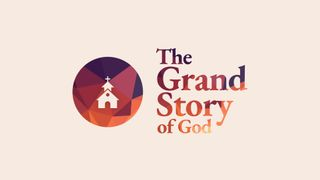 The Grand Story of God Still