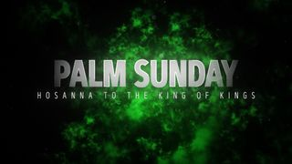 Holy Week (Palm Sunday)