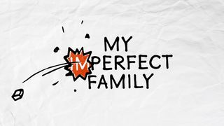 My Imperfect Family