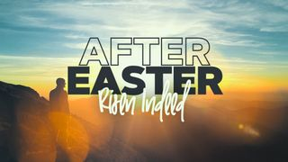 After Easter (Risen Indeed)