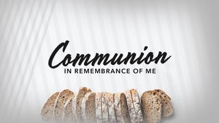Communion  Stills