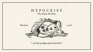Hypocrisy: The Masks We Wear